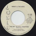 Honey & The Bees / We Got Stay Together(45)