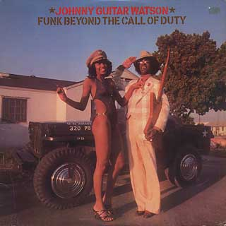 Johnny Guitar Watson / Funk Beyond The Call Of Duty