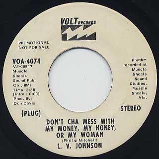 L.V. Johnson / Don't Cha Mess With My Money, My Honey, Or My Woman