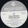 Paul Johnson / Better Than This Remixes