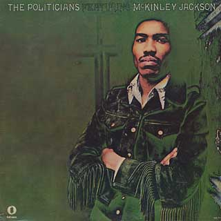 Politicians Featuring McKinley Jackson / S.T.