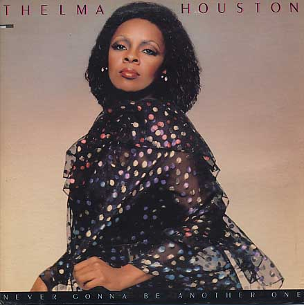 Thelma Houston / Never Gonna Be Another One