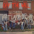 Fat Larry's Band ‎/ Off The Wall