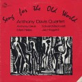 Anthony Davis Quartet / Song For The Old World