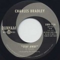 Charles Bradley / Stay Away c/w Menahan Street Band / Run It Back