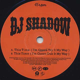 DJ Shadow / This Time (I'm Gonna Try It My Way) label