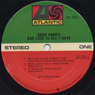 Eddie Harris / Bad Luck Is All I Have label