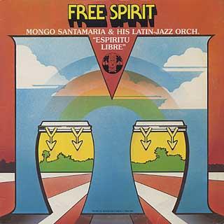 Mongo Santamaria And His Latin - Jazz Orch / Free Spirit