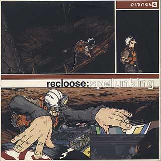 Recloose / Spelunking