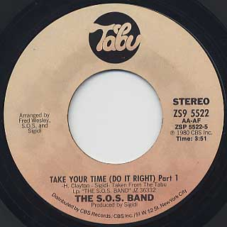 S.O.S. Band / Take Your Time (Do It Right) Part I c/w Part II