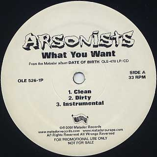 Arsonists / What You Want back
