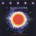 Aurra x Dam Funk / Somebody