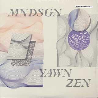 MNDSGN / Yawn Zen