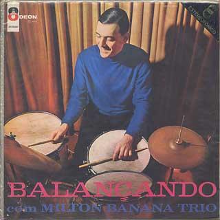 Milton Banana Trio / Balancando