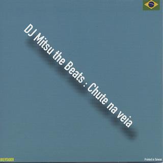 DJ Mitsu The Beats / Chute Na Veia back