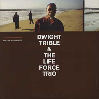 Dwight Trible & The Life Force Trio / Love Is Answer