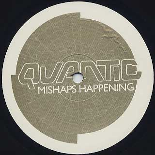 Quantic / Mishaps Happening label