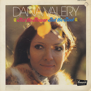 Dana Valery / Not The Flower But The Root
