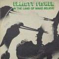 Elliott Fisher / In The Land Of Make Believe