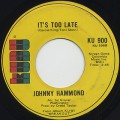 Johnny Hammond / It's Too Late c/w Workin' On A Groovy Thing