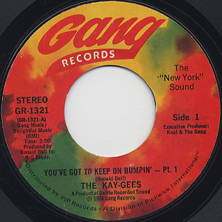 Kay-Gees / You've Got To Keep On Bumpin' (Part I & II)