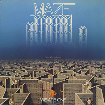 Maze Featuring Frankie Beverly / We Are One