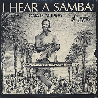 Onaje Murray / I Hear A Samba
