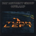 Pat Metheny Group / Offramp