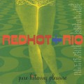 V.A. / Red Hot + Rio