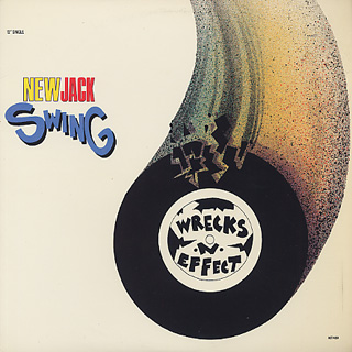 Wrecks-N-Effect / New Jack Swing