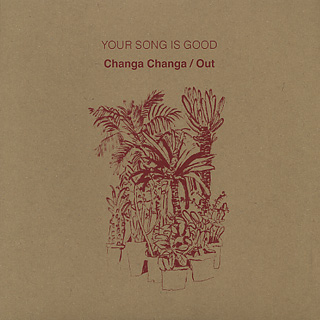 Your Song Is Good / Changa Changa/Out c/w Lord Echo's Disco-Remix