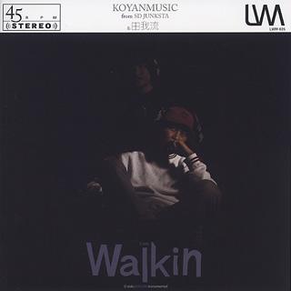 Koyanmusic & 田我流 / Walkin