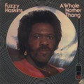 Fuzzy Haskins / A Whole Nother Thang