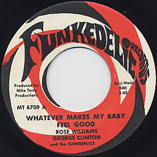 George Clinton and the Funkadelic / Whatever Makes My Baby