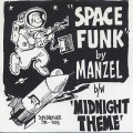 Manzel / Space Funk c/w Midnight Theme