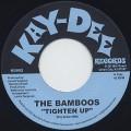Bamboos / Tighten Up