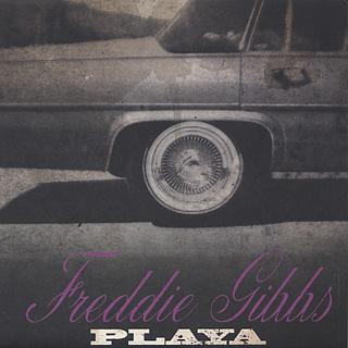 Freddie Gibbs / Playa