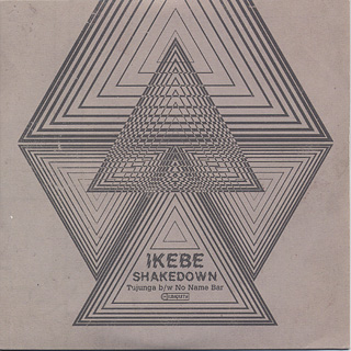 Ikebe Shakedown / Tujunga b/w No Name Bar front