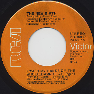 New Birth / I Wash My Hands Of The Whole Damn Deal, Part I