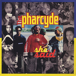Pharcyde / She Said front