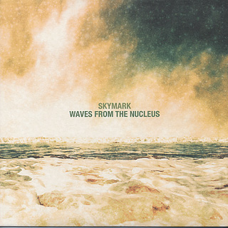 Skymark / Waves From The Nucleus