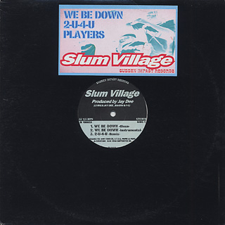 Slum Village / We Be Down