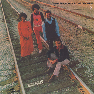 Andrae Crouch and The Disciples / Soulfully