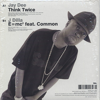 J Dilla / Think Twice / E=MC2 (ft.Common) back