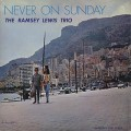 Ramsey Lewis Trio / Never On Sunday