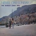 Ramsey Lewis Trio / Never On Sunday