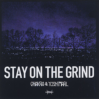 Chakra & Yoshimarl / Stay On The Grind
