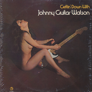 Johnny Guitar Watson / Gettin' Down With