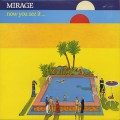 Mirage / Now You See It...