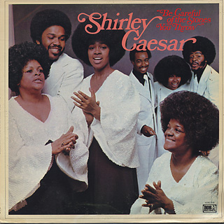 Shirley Casear / Be Careful Of The Stones You Throw